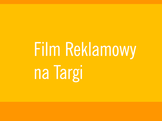 film reklamowy na targi